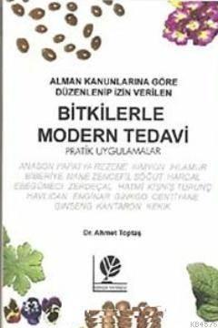 Bitkilerle Modern Tedavi; Pratik Uygulamalar