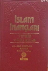 İslam İnançları (Tevhid Ve İlim- İ Kelam)