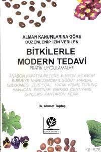 Bitkilerle Modern Tedavi; Alman Kanunlarına Göre Düzenlenip İzin Verilen