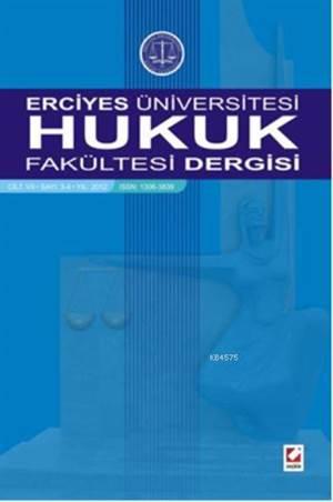 Erciyes Üniversitesi Hukuk Fakültesi Dergisi Cilt:7 Sayı:3–4