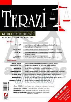 Terazi Aylık Hukuk Dergisi Sayı:30 Şubat 2009