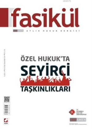 Fasikül Aylik Hukuk Dergisi; Sayi:45 Agustos 2013