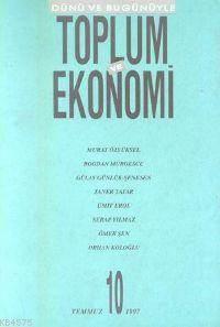 Toplum Ve Ekonomi; Sayı 10 Temmuz 1997