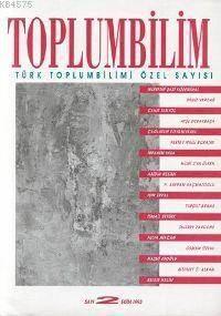 Toplumbilim; Sayı 2 Türk Toplumbilimi Özel Sayısı