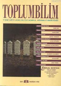 Toplumbilim; Sayı 8 Yeni Söylemler/İstanbul Bienali Dosyası