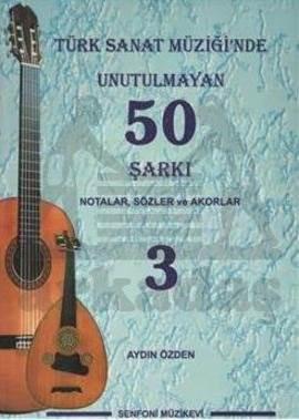 Türk Sanat Müziğinde Unutulmayan 50 Şarkı 3