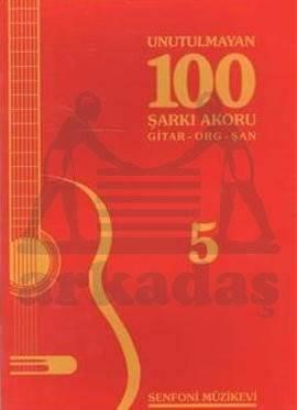 Unutulmayan 100 Şarkı Akoru 5 Gitar,Org,Şan
