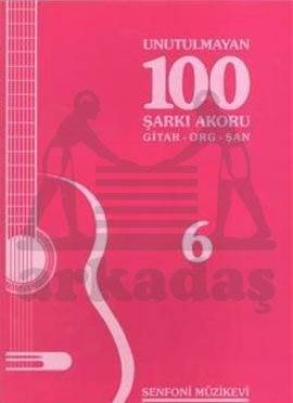 Unutulmayan 100 Şarkı Akoru 6 Gitar,Org,Şan