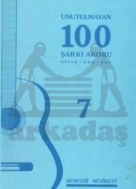 Unutulmayan 100 Şarkı Akoru 7 Gitar,Org,Şan