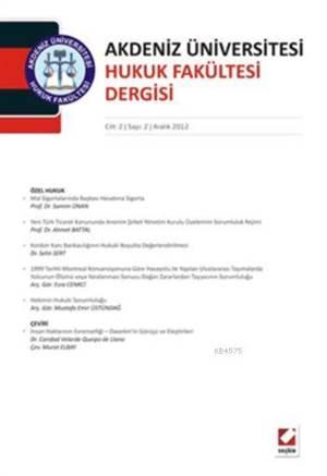 Akdeniz Üniversitesi Hukuk Fakültesi Dergisi; Cilt:2  Sayi:2 Aralik 2012