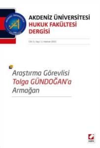 Akdeniz Üniversitesi Hukuk Fakültesi Dergisi Cilt:5 – Sayı:1 Haziran 2015