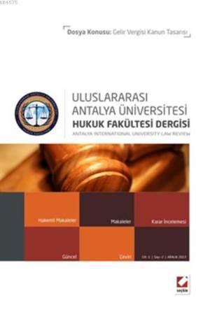 Antalya Üniversitesi Hukuk Fakültesi Dergisi; Cilt:1  Sayi:2 Aralik 2013