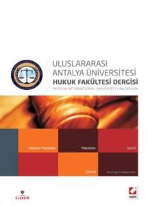 Antalya Üniversitesi Hukuk Fakültesi Dergisi Cilt:3 – Sayı:5 Haziran 2015