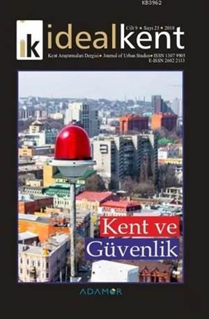 İdeal Kent - Kent Araştırmaları Dergisi Sayı: 23; Kent Ve Güvenlik