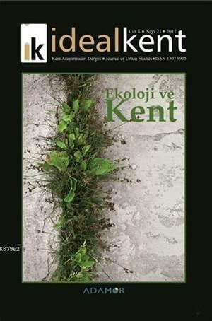 İdeal Kent - Kent Araştırmaları Dergisi Sayı: 21; Ekoloji Ve Kent
