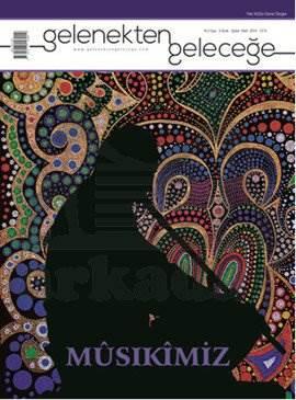 Gelenekten Geleceğe Dergisi Sayı: 5 - Musikimiz