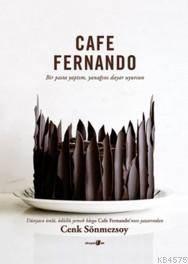 Cafe Fernando; Bir Pasta Yaptım, Yanağını Dayar Uyursun