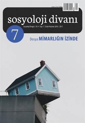 Sosyoloji Divanı 7 - Mimarlığın İzinde; Sosyoloji Dergisi