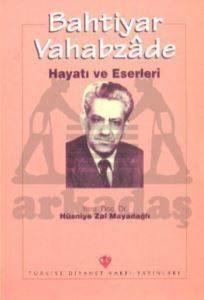 Bahtiyar Vahapzade - Hayatı ve Eserleri