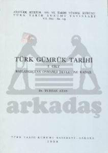 Türk Gümrük Tarihi 1. Cilt