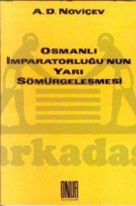 Osmanlı İmparatorluğu'nun Yarı Sömürgeleşmesi
