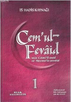 Cem'ul-Fevaid Min Cami'il-Usul Ve Mecma'iz-Zevaid (Şamua - 9 Kitap Takım); 15 Hadis Kaynağı