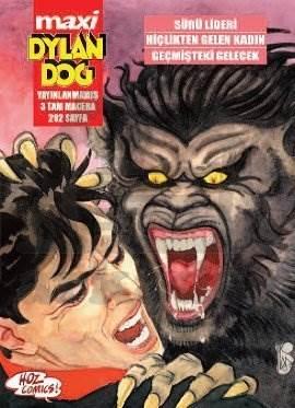Maxi Dylan Dog 6: Sürü Lideri - Hiçlikten Gelen Kadın - Geçmişteki Gelecek