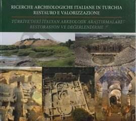 Türkiye'deki İtalyan Arkeolojik Araştırmaları Restorasyon ve Değerlendirmeleri