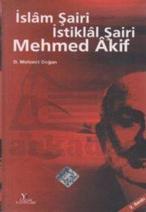 İslam Şairi İstiklal Şairi Mehmet Akif