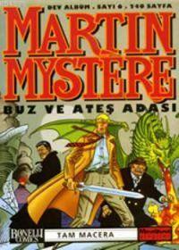 Martin Mystere 6; Buz Ve Ateş Adası