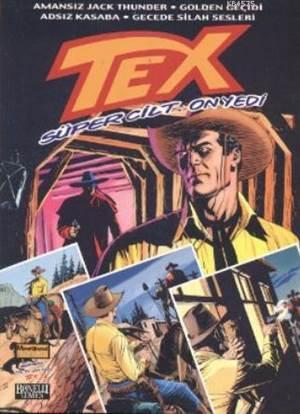 Tex Süper Cilt: 17 Amansız Jack Thunder / Golden Geçidi / Adsız Kasaba / Gecede Silah Sesleri