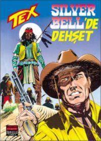 Tex 22 / Silver Bell'de Dehşet