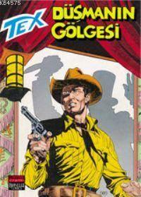Tex 37 / Düşmanın Gölgesi