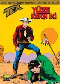 Tex Altın Seri 8 / Yüze Karşı İki