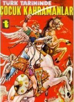Türk Tarihinde Çocuk Kahramanları