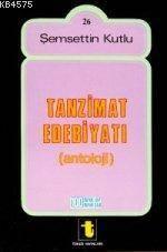 Tanzimat Edebiyatı Antolojisi