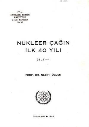 Nükleer Çağın İlk 40 Yılı