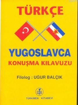 Türkçe - Yugoslavca Konuşma Kılavuzu