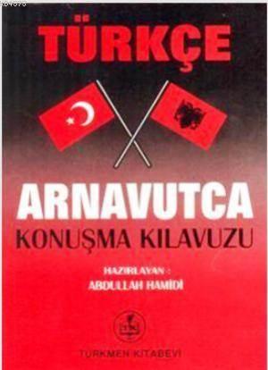 Türkçe - Arnavutca Konuşma Kılavuzu