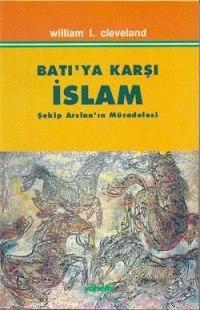 Batıya Karşı İslam; Şekip Arslan'ın Mücadelesi