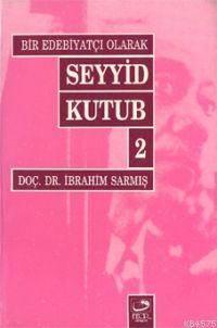 Bir Edebiyatçı Olarak Seyyid Kutub 2
