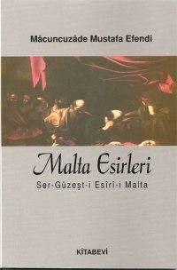Malta Esirleri; Ser-Güzeşt-İ Esîrî-İ Malta