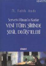 Servet-İ Fünun'a Kadar Yeni Türk Şiirinde Şekil Değişmeleri