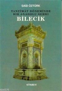 Tanzîmât Döneminde Bir Anadolu Şehri Bilecik
