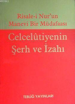 Risal-İ Nurun Manevi Bir Müdafası Celcelutiyenin Şerh Ve İzahı (Kuşe)