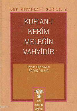 Kur'an-I Kerim Meleğin Vahyidir