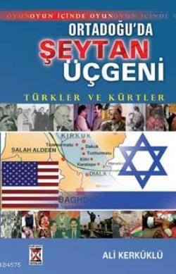 Ortadoğu´Da Şeytan Üçgeni; Türkler Ve Kürtler