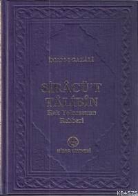 Siracü't Talibin; Hak Yolcusunun Rehberi