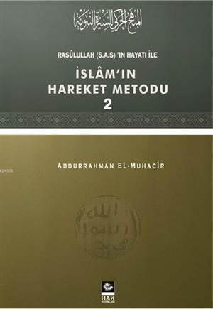 Rasulullah'ın Hayatı İle İslam'ın Hareket Metodu - 2