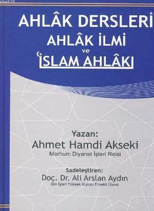 Ahlak Dersleri Ahlak İlmi Ve İslam Ahlakı